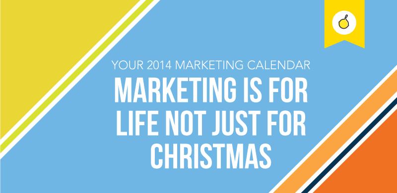 Your 2014 Marketing Calendar